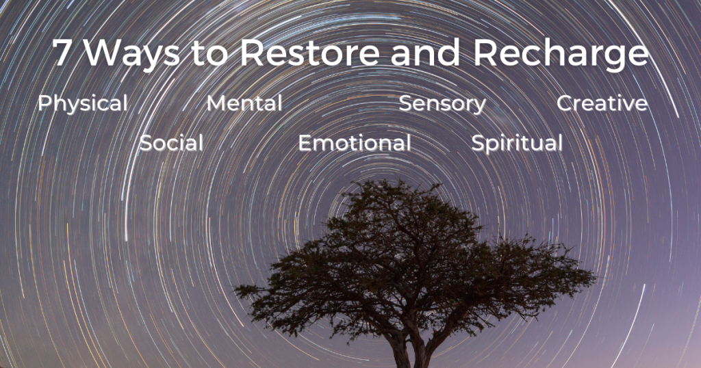 7 Ways to Restore and Recharge